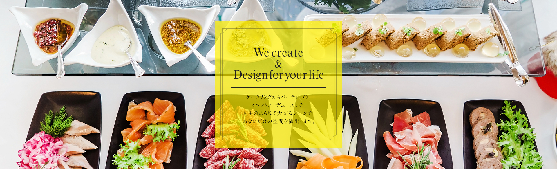 We create & design for your life.